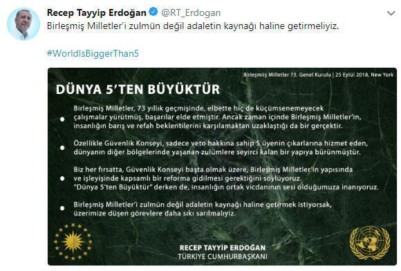 Cumhurbaşkanı Erdoğan #WorldIsBiggerThan5 hashtagiyle paylaştı