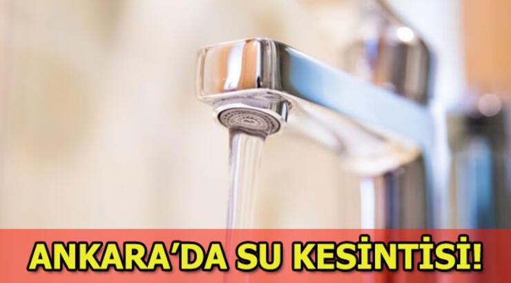 Ankara'da su kesintisi! ASKİ Sular ne zaman gelecek?