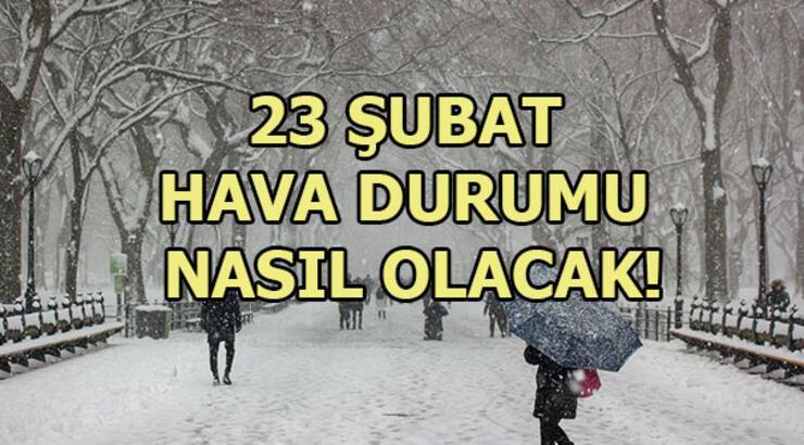 Bugün hava nasıl olacak? 23 Şubat hava durumu...