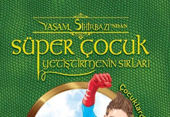 """""""Süper Çocuk Yetiştirmenin Sırları"""" okuyucu ile buluşuyor"""