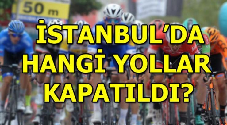 İstanbul'da kapatılan yollar! 55. Cumhurbaşkanlığı Türkiye Bisiklet Turu