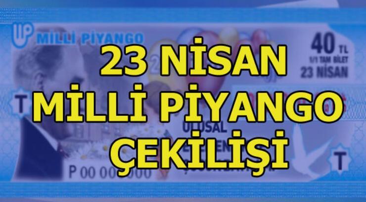 Milli Piyango 23 Nisan çekiliş sonuçları! MPİ 23 Nisan Milli Piyango sıralı tam liste