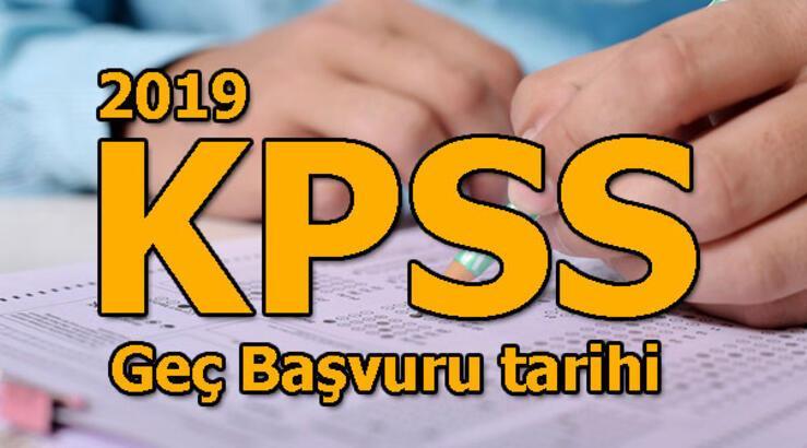 KPSS geç başvuru tarihi belli oldu? 2019 KPSS sınav tarihleri