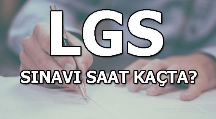 LGS sınavı saat kaçta? MEB LGS sınav giriş yeri sorgulama