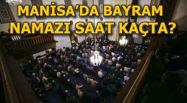 Manisa'da bayram namazı saat kaçta kılınacak? 4 Haziran Manisa Bayram namazı vakti