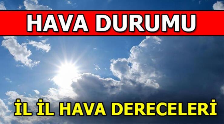 Hava durumu nasıl olacak? Ankara, İstanbul, İzmir hava durumu