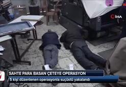 Sahte Türk lirası, ABD doları ve Irak dinarı basan çeteye suçüstü kamerada