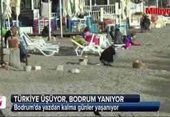 Türkiye üşüyor, Bodrum yanıyor