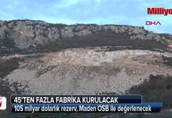 105 milyar dolarlık rezerv, Maden OSB ile değerlenecek
