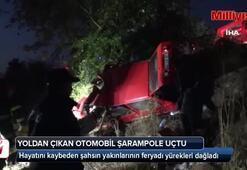 Yoldan çıkan otomobil şarampole uçtu: 1 kişi hayatını kaybetti