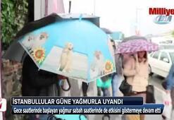 İstanbullular güne yağmurla uyandı