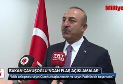 Çavuşoğlu: İdlib anlaşması Erdoğan ve Putinin başarısıdır