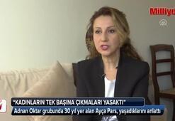 Ayça Pars: Adnan Oktar kadınlara şiddet uyguluyordu