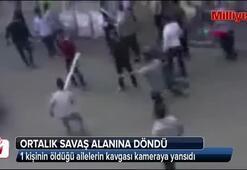 1 kişinin öldüğü ailelerin kavgası kamerada