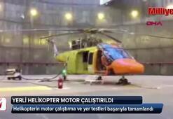 Yerli helikopter motor çalıştırdı
