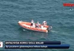 Antalyada korku dolu anlar