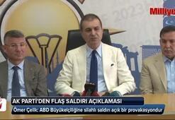 AK Partiden ABD Büyükelçiliğine saldırı hakkında flaş açıklama