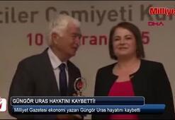 Son dakika... Milliyet Gazetesi ekonomi yazarı Güngör Uras hayatını kaybetti