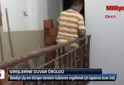 Belediye o dairelerin içini gördü Hemen kapılarına duvar ördü