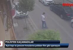 Açık kapı ve pencere hırsızlarına polisten film gibi operasyon
