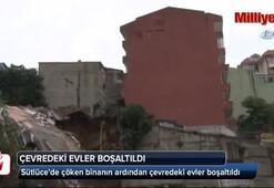 Sütlücede çöken binanın ardından çevredeki evler boşaltıldı