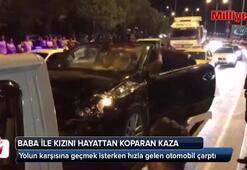 İzmirde trafik kazası baba ile kızını hayattan kopardı: 2 ölü, 1 yaralı