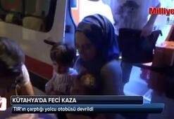 Kütahyada TIRın çarptığı yolcu otobüsü devrildi