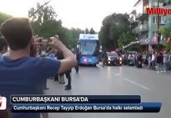 Cumhurbaşkanı Recep Tayyip Erdoğan Bursa'da halkı selamladı