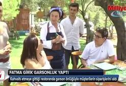 Fatma Girik garson önlüğüyle siparişleri aldı