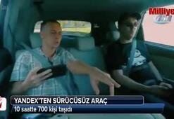 Yandex'in sürücüsüz aracı 10 saatte 700 kişi taşıdı