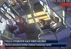 Otobüste böyle kalp krizi geçirdi, şoför otobüsü hastaneye sürdü