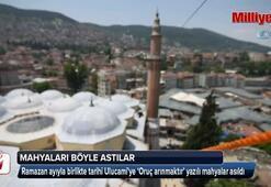 Bursada tarihi Ulucamiye mahyalar böyle asıldı