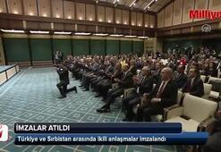 Türkiye ve Sırbistan arasında imzalar atıldı