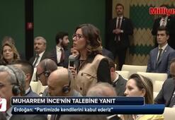 Cumhurbaşkanı Erdoğandan Muharrem İncenin talebine yanıt