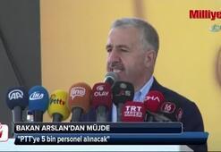 Bakan Arslan: PTT'ye 5 bin personel alınacak