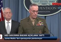 ABD Savunma Bakanı Mattis: Yeni operasyonlar planlanmıyor