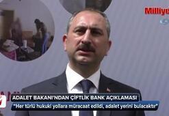 Adalet Bakanından Çiftlik Bank açıklaması
