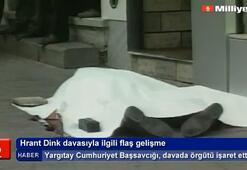 Hrant Dink davasıyla ilgili flaş gelişme