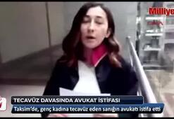 Taksimdeki tecavüz davasında avukat istifa etti