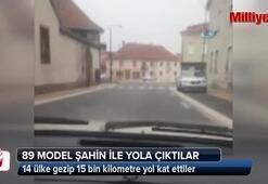 89 Model Şahin marka otomobil ile Avrupa turuna çıktılar