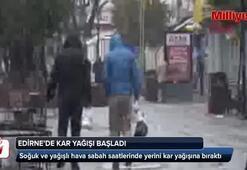 Edirnede kentin yüksek kesimleri beyaza büründü