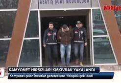 Kamyonet hırsızları kıskıvrak yakalandı