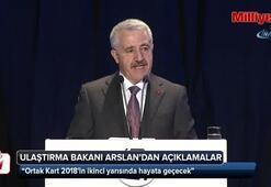 Bakan Arslan: Ortak Kart 2018in ikinci yarısında hayata geçecek