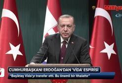 Cumhurbaşkanı Erdoğandan Vida espirisi
