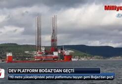 Dev petrol platformunu taşıyan gemi Boğazdan geçti
