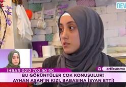 Ayhan Aşanın kızı isyan etti