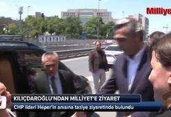 Kılıçdaroğlundan Milliyet Gazetesine taziye ziyareti