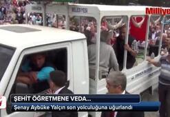 Şehit öğretmen Şenay Aybüke Yalçın, son yolculuğuna uğurlandı