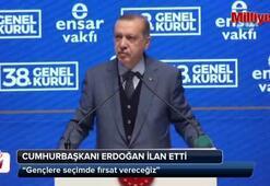 Cumhurbaşkanı Erdoğan: İlan ediyorum gençlere seçimde fırsat vereceğiz