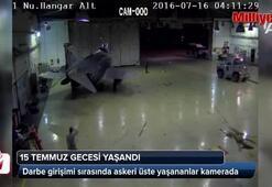 Darbe girişimi sırasında askeri üste yaşananlar güvenlik kamerasında